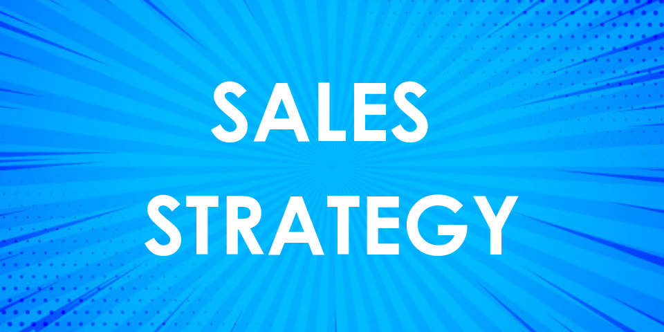 How to Build and Maintain Your Sales Strategy