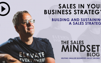 The Sales Mindset Vlog – Building a sales strategy