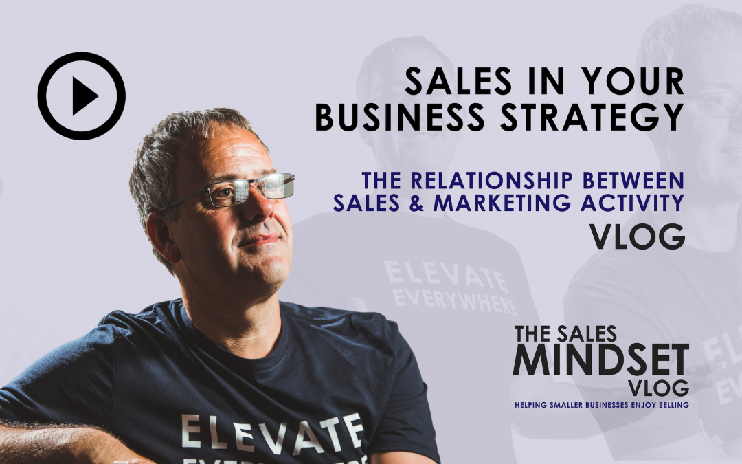 The Sales Mindset Vlog – Sales & Marketing Alignment