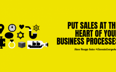 Put Sales at the Heart of Your Business Processes